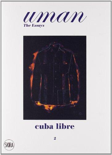 Cuba Libre: Elegance Under The Sun. Uman. The Essays 2