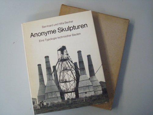 Anonyme Skulpturen : eine Typologie technischer Bauten.