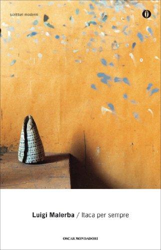 Itaca per sempre (Mondadori): Romanzo (Oscar scrittori moderni Vol. 1687)