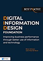 Digital Information Design Foundation: Improving Business Performance Through Better Use of Information and Technology