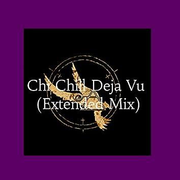 Chi Chill Deja Vu (Extended Mix)