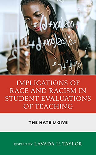Implications of Race and Racism in Student Evaluations of Teaching: The Hate U Give (Race and Education in the Twenty-First Century) (English Edition)