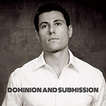 Dominion and Submission