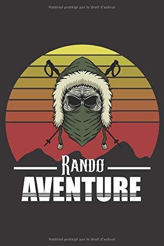 Rando Aventure: Journal de bord pour la Randonnée | Cahier de suivi pratique pour les Trails | Pour garder des traces de vos voyages et randonnées | Petit format à compléter