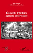Eléments d'histoire agricole et forestiÈre (French Edition)