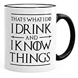 MoonWorks® - Tazza da caffè con scritta 'I drink and i know things', Ceramica, That's What I Do - Rim nero, unisize
