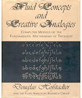 Fluid Concepts And Creative Analogies: Computer Models Of The Fundamental Mechanisms Of Thought by Hofstadter, Douglas R. (1995) Hardcover
