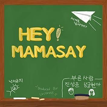 Hey, Mama Say