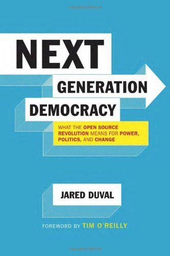 Next Generation Democracy: What the Open-Source Revolution Means...