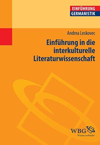 Einführung in die interkulturelle Literaturwissenschaft (Germanistik kompakt)