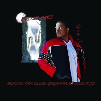 Beyond tha Club: Grown Man Muzik