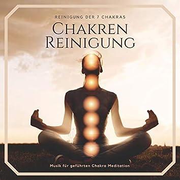 Chakren Reinigung – Reinigung der 7 Chakras, Musik für geführten Chakra Meditation