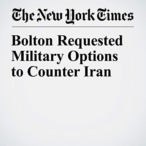 Bolton Requested Military Options to Counter Iran audiobook cover art