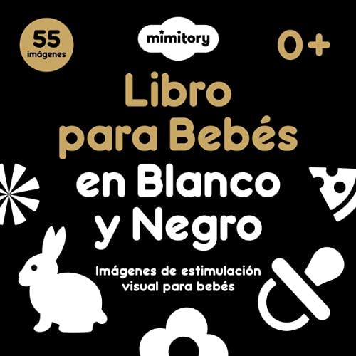 Libro para bebés en blanco y negro de Mimitory: Imágenes de estimulación visual para bebés (0 - 6 meses) 8.5 x 8.5 pulgadas diseñadas con alto contraste 55 imágenes para bebés recién nacidos
