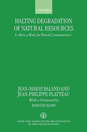 Compare Textbook Prices for Halting Degradation of Natural Resources: Is there a Role for Rural Communities  ISBN 9780198290612 by Baland, Jean-Marie,Platteau, Jean-Phillipe