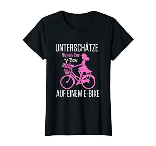 Damen Unterschätze Niemals Eine Frau Auf Einem E-Bike Fun Geschenk T-Shirt