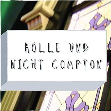 Kölle und nicht Compton
