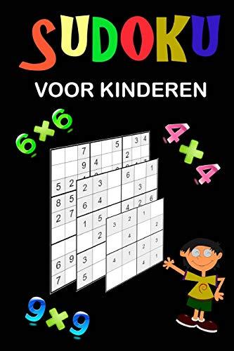 Sudoku voor kinderen: Een verzameling van diverse Sudoku Puzzles. Gemakkelijke Sudoku puzzels voor kinderen, gemiddelde en iets moeilijkere Sudoku ... en het geheugen van uw kind. Prima kado idee!