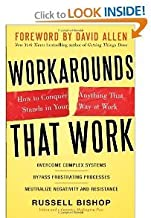 Russell Bishop, David Allen'sWorkarounds That Work: How to Conquer Anything That Stands in Your Way at Work [Hardcover](2010)