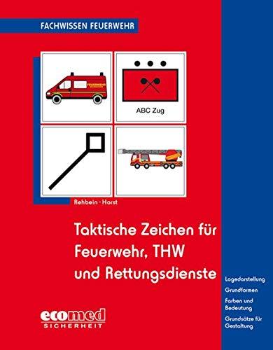 Taktische Zeichen für Feuerwehr, THW und Rettungsdienste (Fachwissen Feuerwehr)
