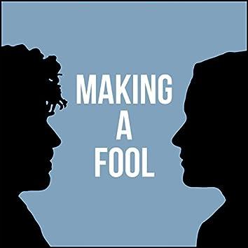 Making a Fool