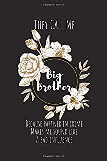 They Call Me Big Brother Because Partner in Crime Makes Me Sound Like A Bad Influence: Best Birthday Gifts for Big Brother...