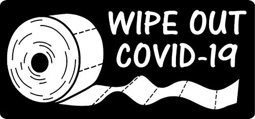 wipe out, covid 19, covid, toilet paper, tp, coronavirus, bumper sticker, I Make Decals, 3.75 inch x 8 inch, tool, lunch, box, Vinyl, Decal, Sticker