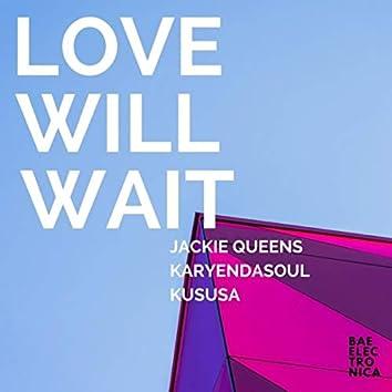 Love Will Wait