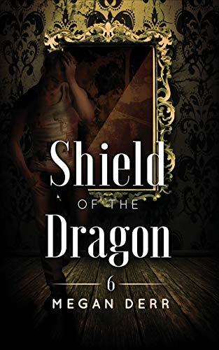 Shield of the Dragon: 6