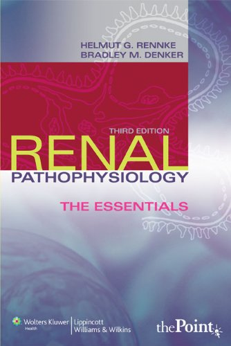 Renal Pathophysiology: The Essentials (Renal...