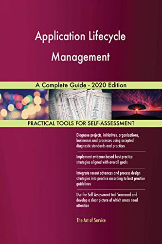 Application Lifecycle Management A Complete Guide - 2020 Edition (English Edition)