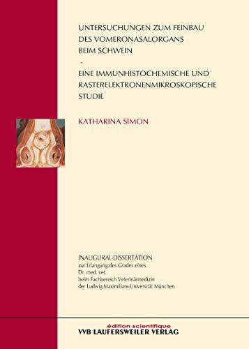 Untersuchungen zum Feinbau des Vomeronasalorgans beim Schwein - eine immunhistochemische und rasterelektronenmikroskopische Studie