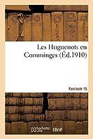 Les Huguenots En Comminges. Fascicule 15