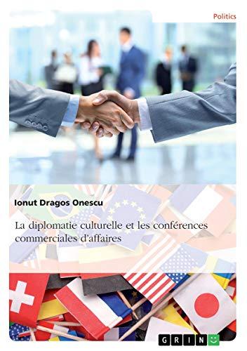 La diplomatie culturelle et les conférences commerciales d'affaires