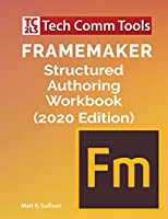 FrameMaker Structured Authoring Workbook (2020 Edition)