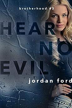 [Jordan Ford]のHear No Evil (Brotherhood Trilogy Book 3) (English Edition)