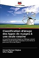 Classification d'image des types de nuages à une seule couche: Un système automatisé basé sur PCA pour classer différents types d'images cloud pour une meilleure prévision concise de la pluie