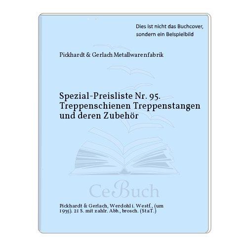 Spezial-Preisliste Nr. 95. Treppenschienen Treppenstangen und deren Zubehör