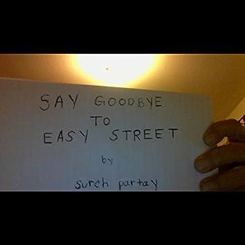 Say Goodbye To Easy Street