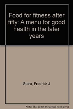 Food For Fitness After Fifty: A Menu For Good Health In The Later Years (Nutrition) 0893130486 Book Cover