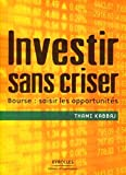 Investir sans criser - Bourse : saisir les opportunités
