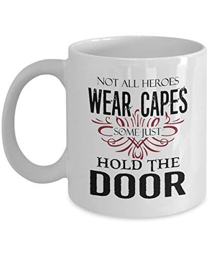 Taza té cerámica uso prolongado Caballero, no todos los héroes usan capas, algunos simplemente sostienen la puerta mejor sostienen la puerta modales suaves Taza bebida café Regalo