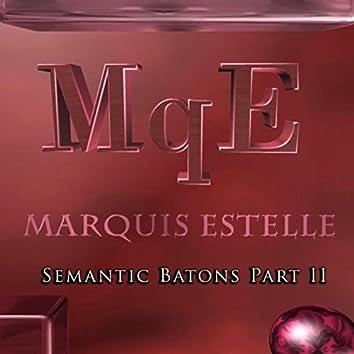Semantic Batons, Pt. 2