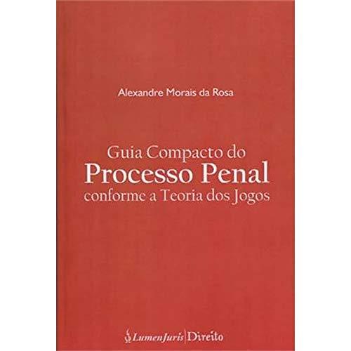 Guia Compacto do Processo Penal Conforme a Teoria dos Jogos