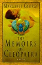 The Memoirs of Cleopatra by Margaret George (10-May-2012) Paperback