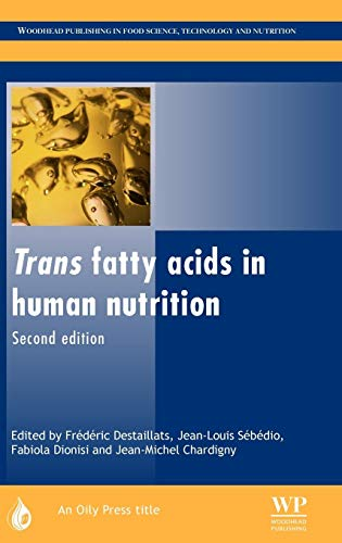 Trans Fatty Acids in Human Nutrition (Oily Press Lipid Library Series, Band 23)