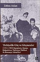 Türkiye'de Göc ve Göcmenler; (1914-1960) Karadeniz, Batum, Bulgaristan, Türkistan Türkleri ile Romanya Yahudileri