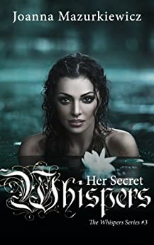 Her Secret Whispers (The Whispers series #3) by [Joanna Mazurkiewicz]