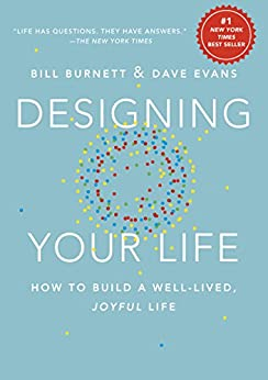 Designing Your Life: How to Build a Well-Lived, Joyful Life (English Edition) par [Bill Burnett, Dave Evans]