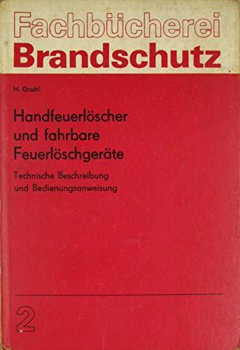 Handfeuerlöscher und fahrbare Feuerlöschgeräte. Technische Beschreibung und Bedienungsanweisung.